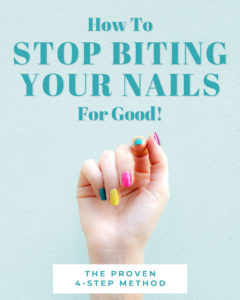 How To Stop Biting Your Nails For Good - The proven, 4-step method to quit nail biting habit once and for all! #stop #quit #nail #biting #nailbiting #nailbiter