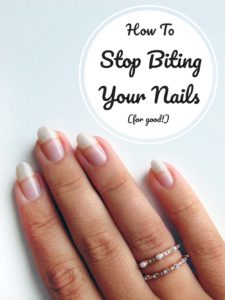 How To Stop Biting Your Nails (& Tips For Strengthening)