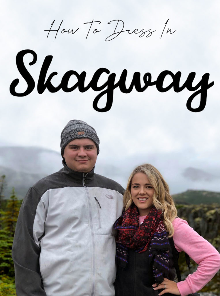 How To Dress in Skagway, Alaska