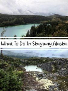 What To Do In Skagway, Alaska / Yukon, Canada