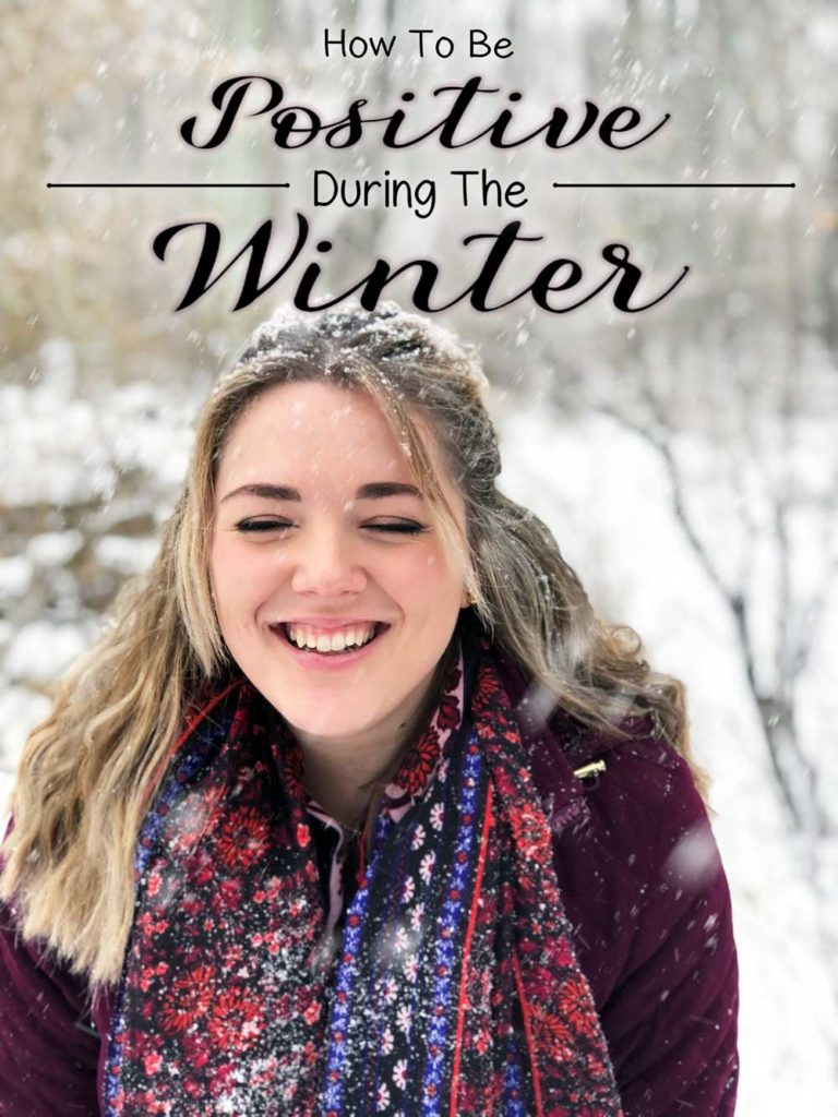 How To Be Positive and Happy During Winter