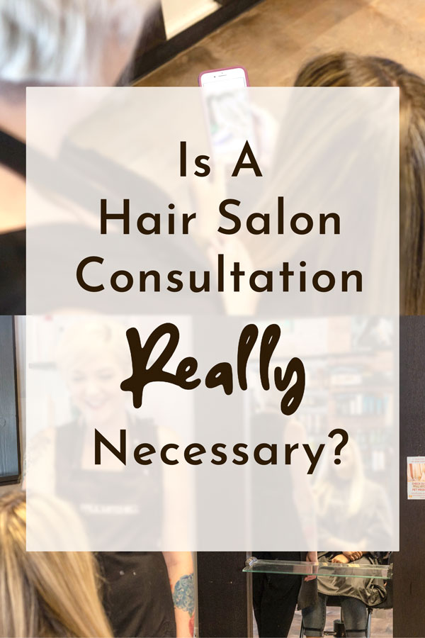 Is A Hair Consultation Really Necessary? Keep reading to find out the THREE things you NEED to know before going to a new salon... #hair #salon #consultation